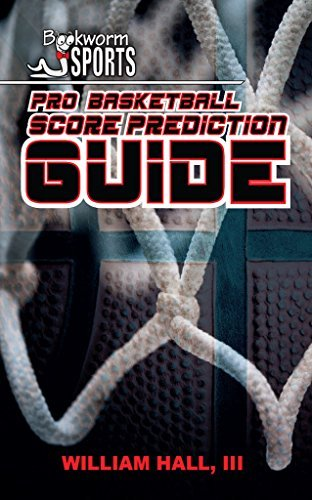 Pro Basketball Score Prediction Guide  by  William Hall
