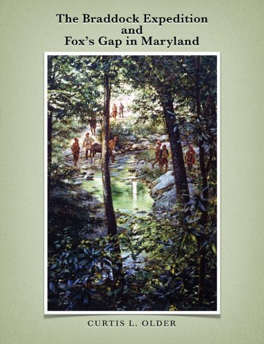 The Braddock Expedition and Foxs Gap in Maryland  by  Curtis L. Older