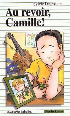 Au Revoir, Camille (Premier Roman, 90)  by  Sylvie Desrosiers