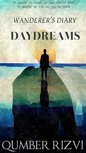 Wanderers Diary: Daydreams  by  Qumber Rizvi
