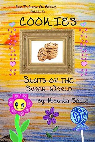 Cookies: Sluts of the Snack World (Fun To Grow On Book 1) Ken La Salle