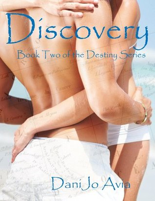 Discovery - Book Two of the Destiny Series  by  DaniJo Avia