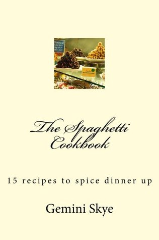 The Spaghetti Cookbook  by  Gemini Skye