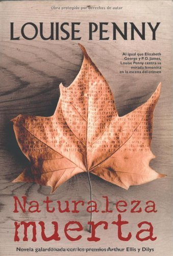 Naturaleza muerta (Chief Inspector Armand Gamache, #1)  by  Louise Penny