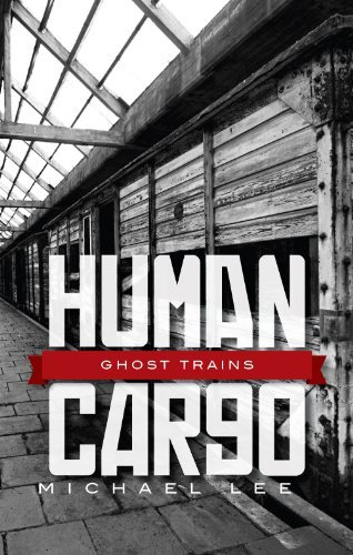 HUMAN CARGO: Ghost Trains  by  Michael Lee