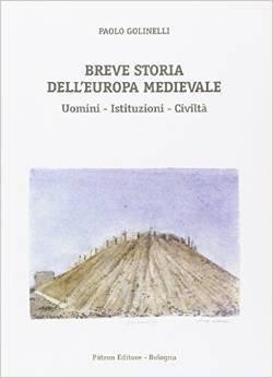 Breve storia dellEuropa medievale: uomini, istituzioni, civiltà Paolo Golinelli