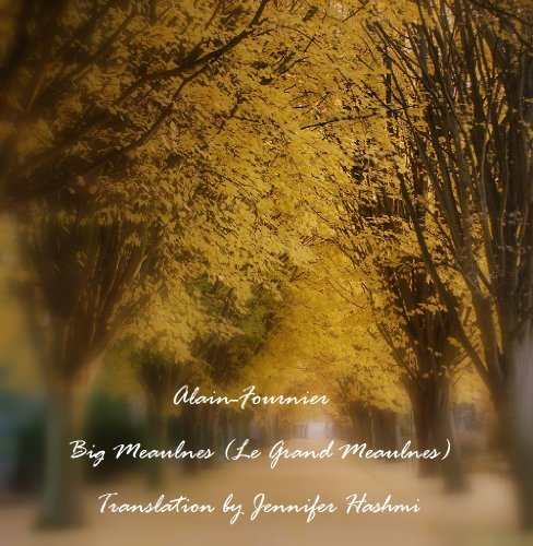 Big Meaulnes (Le Grand Meaulnes) - Translated Jennifer Hashmi by Alain-Fournier