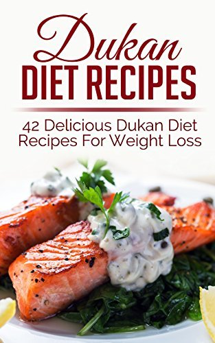Diets For Losing Weight: Dukan Diet Recipes - Amazingly Delicious Dukan Diet Recipes For Weight Loss (Weight Loss Books, Recipe Books Book 1) Sara Banks