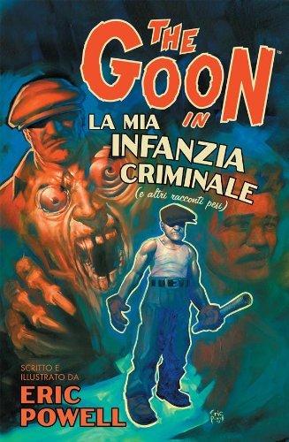 The Goon volume 2: La mia infanzia criminale (e altri racconti pesi) Eric Powell
