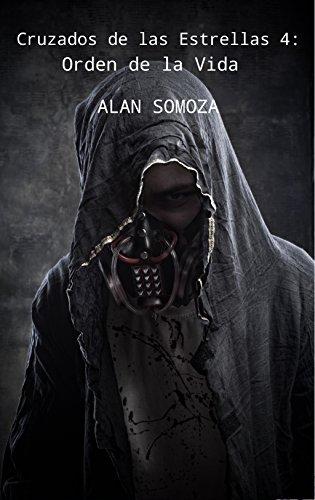 Orden de la vida (Cruzados de las estrellas nº 4) Alan Somoza