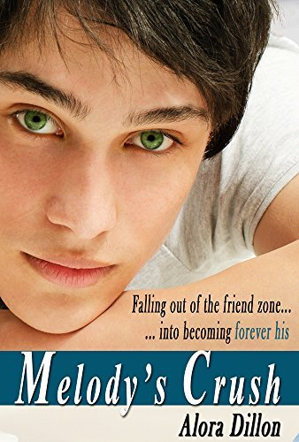 Melodys Crush (Young Adult Romance): Complete Novel  by  Alora Dillon