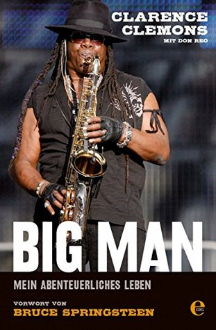 Big Man: Real Life and Tall Tales  by  Clarence Clemons