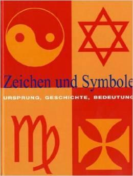 Zeichen und Symbole. Ursprung, Geschichte, Bedeutung  by  Clare Gibson