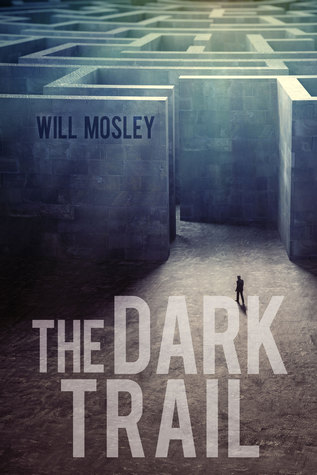 The Dark Trail Will Mosley