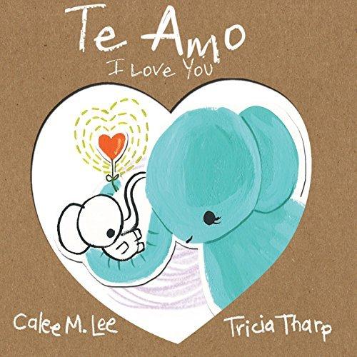 Te Amo / I Love You  by  Calee M. Lee