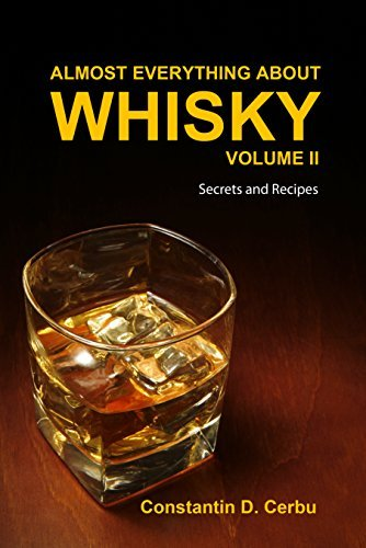 Almost Everything About Whisky Volume 2: Secrets and recipes  by  Constantin D. Cerbu