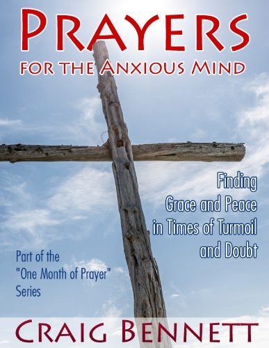 Prayers for the Anxious Mind  by  Craig Bennett