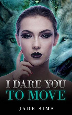 Romance: I Dare You to Move (Romance, Thriller Romance, Suspense Romance): Romance: I Dare You to Move  by  Jade Sims
