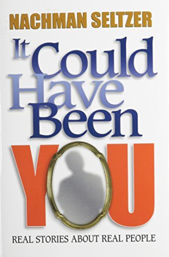 It Could Have Been You: Real Stories about Real People Nachman Seltzer