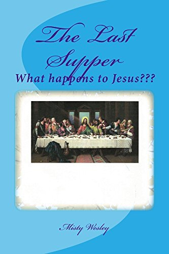 The Last Supper  by  Misty Wesley