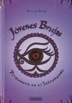 Jovenes Brujas 4 - Prisionera en el inframundo  by  Marliese Arold