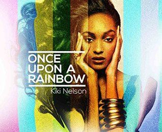 Once Upon A Rainbow  by  Kiki Nelson