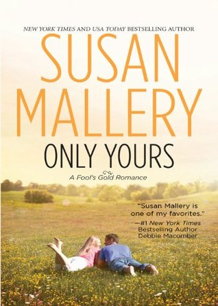 Only Yours (A Fools Gold Novel - Book 5) (Fools Gold series) Susan Mallery