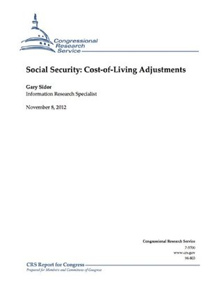 Social Security: Cost-of-Living Adjustments  by  Gary Sidor