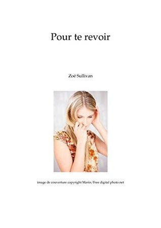 Pour te revoir  by  Sullivan Zoé