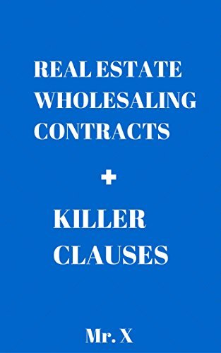 Million Dollar REAL ESTATE WHOLESALING CONTRACTS + KILLER CLAUSES Mr. X