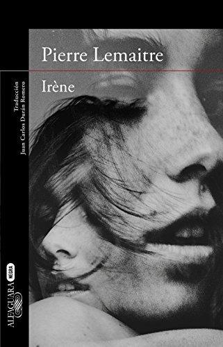 Irène (Un caso del comandante Camille Verhoeven 1)  by  Pierre Lemaitre