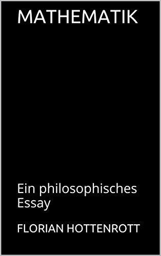 Mathematik: Ein philosophisches Essay  by  Florian Hottenrott