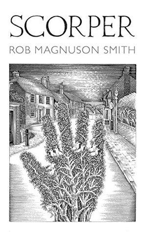 Scorper: A Novel  by  Rob Magnuson Smith