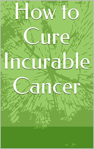 How to Cure Incurable Cancer Terence Jones