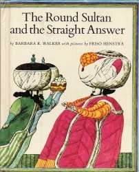 The Round Sultan and the Straight Answer Barbara K. Walker