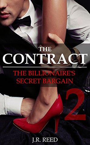 Romance: The Contract [Book 2]: The Billionaires Secret Bargain J. R. Reed