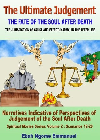 The UltimateJudgement Volume 2: The Fate of the Soul After Death (The Ultimate Judgement Series) Emmanuel Ebah