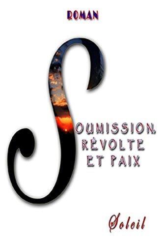 Soumission, Révolte et Paix  by  Soleil Soleil