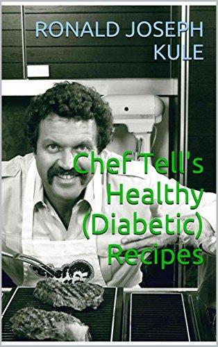 Chef Tells Healthy (Diabetic) Recipes Ronald Joseph Kule