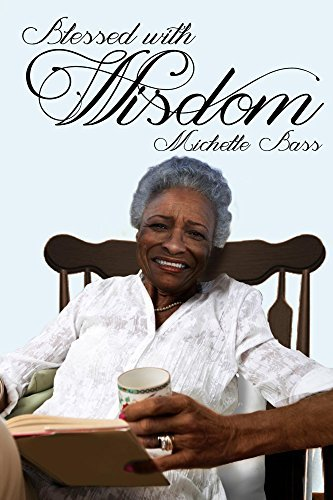 Blessed With Wisdom  by  Michelle Bass