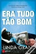 Era Tudo Tão Bom  by  Linda Grant