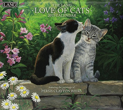 Love of Cats 2015 Calendar: Includes Bonus Downloads  by  Persis Clayton Weirs