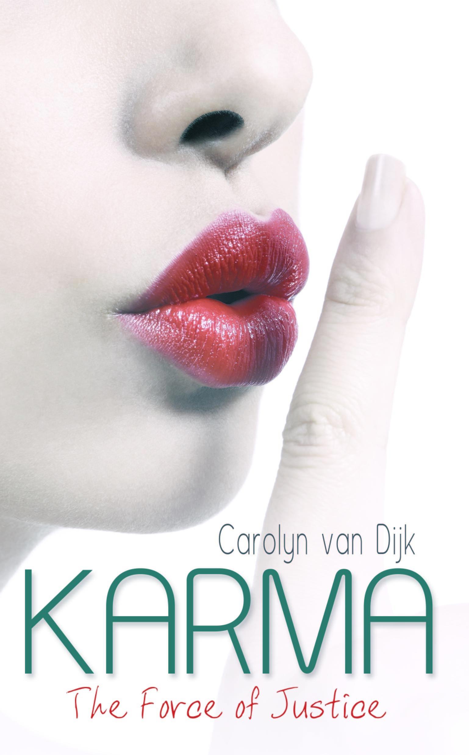 karma - the force of justice  by  Carolyn van Dijk