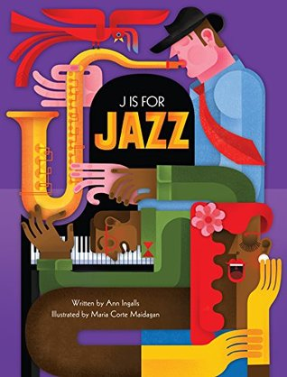 J Is for Jazz  by  Ann Ingalls