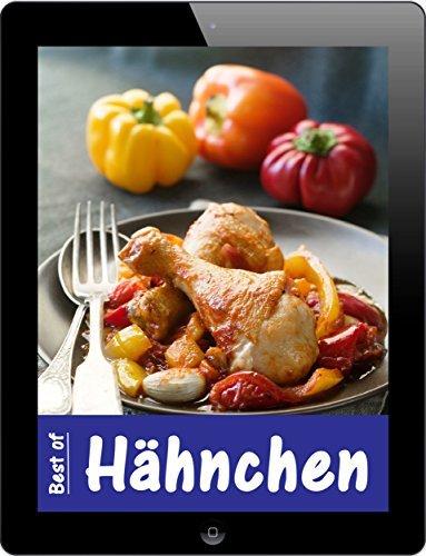 Best of Hähnchen: 30 leckere Rezepte mit zartem Geflügel Peggy Sokolowski