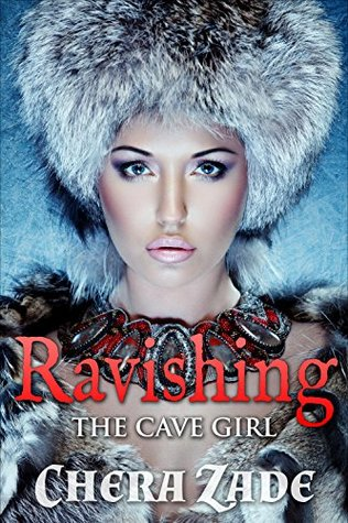 Ravishing The Cave Girl Chera Zade