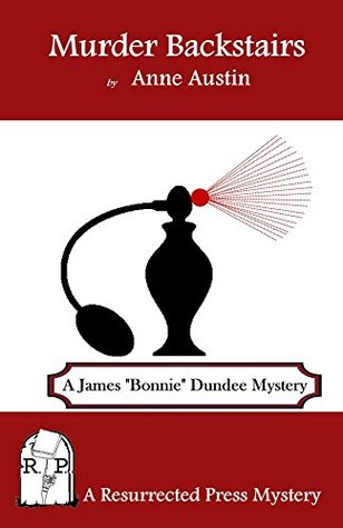 Murder Backstairs: A James Bonnie Dundee Mystery  by  Anne Austin