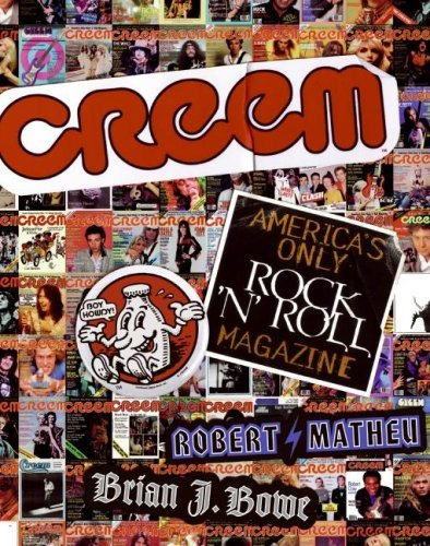 Creem: Americas Only Rock n Roll Magazine Robert Matheu