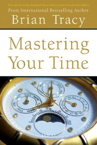 Mastering Your Time Brian Tracy