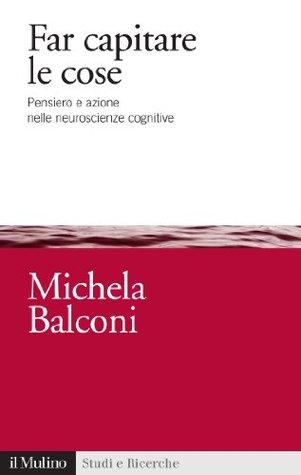 Scegliere, Comprare: Dinamiche Di Acquisto in Psicologia E Neuroscienze  by  Michela Balconi